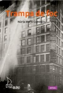 Trampa de foc - Nuria Marti Constans